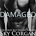 Damaged Audiobook by Sky Corgan Narrated by Aundrea Mitchell