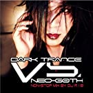 Dark Trance Vs. Neo-Goth [Explicit]