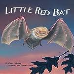 Little Red Bat | Carole Gerber