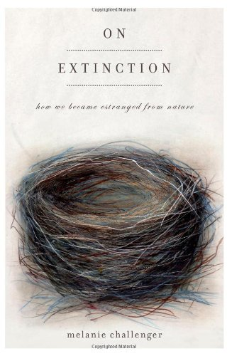 On Extinction: How We Became Estranged from Nature PDF