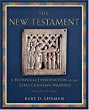The New Testament: A Historical Introduction to the Early Christian Writings, 4th Edition