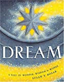 Dream: a Tale of Wonder, Wisdom & Wishes [Hardcover]