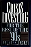 Crisis Investing for the Rest of the 90's