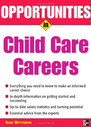 Opportunities in Child Care Careers (Opportunities In...Series)