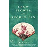 Snow Flower and the Secret Fan: A Novelby Lisa See