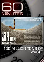 60 Minutes - 130 Million Tons of Waste