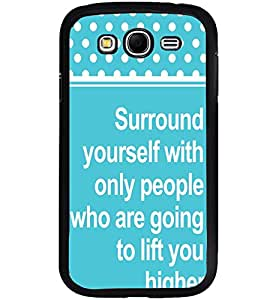 Printvisa Uplifting Thought And Quote Back Case Cover for Samsung Galaxy Grand Neo Plus::Samsung Galaxy Grand Neo Plus i9060i