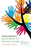 img - for Relationship-Based Research in Social Work: Understanding Practice Research book / textbook / text book