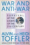 War and Anti-War: Survival at the Dawn of the 21st Century (0316850241) by Alvin Toffler