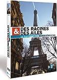 Des racines et des ailes : Tour Eiffel spécial 120 ans