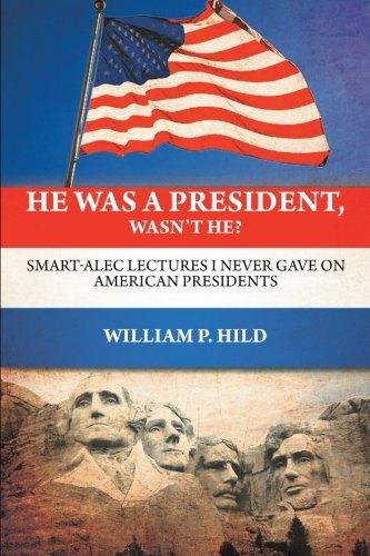 He Was A President, Wasn't He?