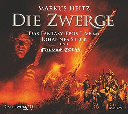 Die Zwerge - live: Das Fantasy-Epos mit Johannes Steck und Corvus Corax: 2 CDs