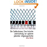 Der Sadduzäismus; Eine kritische untersuchung zur späteren jüdischen religionsgechichte (German Edition)