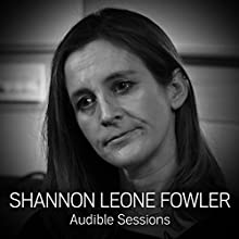 Shannon Leone Fowler: Audible Sessions: FREE exclusive interview Discours Auteur(s) : Robin Morgan Narrateur(s) : Shannon Leone Fowler