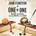 One on One: Behind the Scenes with the Greats in the Game (       UNABRIDGED) by John Feinstein Narrated by David de Vries