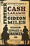Further Adventures of Cash Laramie and Gideon Miles (Cash Laramie & Gideon Miles Series Book 9)