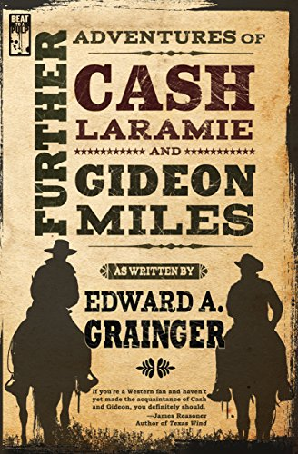 Free Kindle Book : Further Adventures of Cash Laramie and Gideon Miles