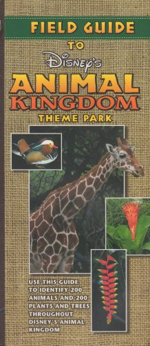 Field Guide to Disney's Animal Kingdom Theme Park
