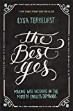 The Best Yes: Making Wise Decisions in the Midst of Endless Demands (English Edition)