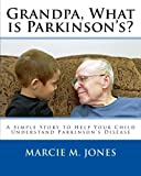 img - for Grandpa, What is Parkinson's?: A Simple Story to Help Your Child Understand Parkinson's Disease book / textbook / text book