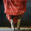 The Witch's Daughter (       UNABRIDGED) by Paula Brackston Narrated by Marisa Calin