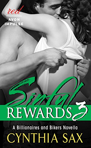 When this good girl goes wild, who will make her dreams come true?  Sinful Rewards 3: A Billionaires and Bikers Novella By Cynthia Sax – 4.9 stars, 99 cents!