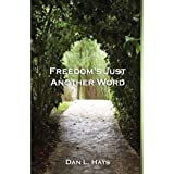 Freedom's Just Another Wordby Dan L. Hays