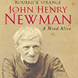 img - for John Henry Newman: A Mind Alive book / textbook / text book