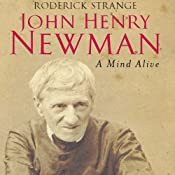 John Henry Newman: A Mind Alive | [Roderick Strange]
