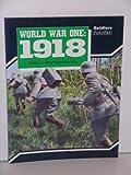 World War I: 1918 (Soldiers Fotofax) (1854090526) by Haythornthwaite, Philip J.