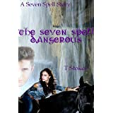 The Seven Spell, Dangerous (The Seven Spell Stories)by T Stokes