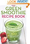 The Green Smoothie Recipe Book: Over...