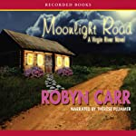 Moonlight Road (       UNABRIDGED) by Robyn Carr Narrated by Therese Plummer