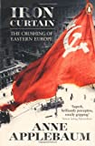 Anne Applebaum Iron Curtain: The Crushing of Eastern Europe 1944-56