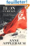 Iron Curtain: The Crushing of Eastern...