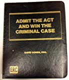 Admit the Act and Win the Criminal Case (0130086568) by Cohen, David