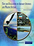 Test and Evaluation of Aircraft Avionics and Weapon Systems (Aiaa Education Series)