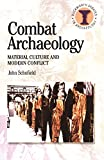 Combat Archaeology: Material Culture and Modern Conflict (Duckworth Debates in Archaeology)