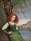 The Extra-Ordinary Princess by Carolyn Q Ebbitt