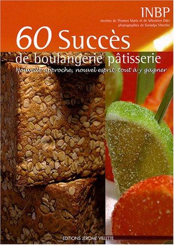 60-succes-de-boulangerie-patisserie-nouvelle-approche-nouvel-esprit-tout-a-y-gagner