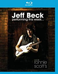 Jeff Beck: Performing This Week... Live at Ronnie Scott\'s [Blu-ray]