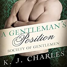A Gentleman's Position: Society of Gentlemen, Book 3 Audiobook by K. J. Charles Narrated by Matthew Lloyd Davies