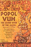 Popol Vuh: The Sacred Book of the Maya: The Great Classic of Central American Spirituality, Translated from the Original Maya Text