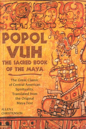 Popol Vuh: The Sacred Book of the Maya: The Great Classic...