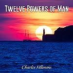 Twelve Powers of Man | Charles Fillmore