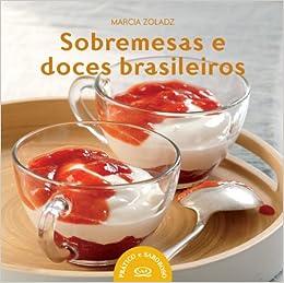 Sobremesas e Doces Brasileiros (Em Portugues do Brasil): Marcia Zoladz