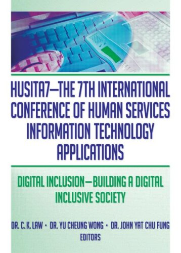 HUSITA7-The 7th International Conference of Human Services Information Technology Applications: Digital Inclusion - Building A Digital Inclusive Society