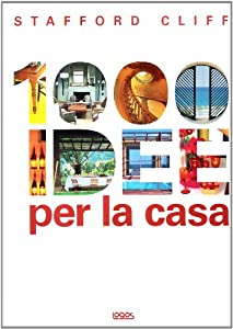 Mille idee per la casa cliff stafford libri for Mille idee per la casa