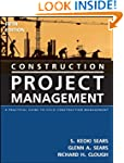 Construction Project Management: A Pr...
