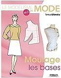 Le modélisme de mode, Volume 3 : Moulage, les bases